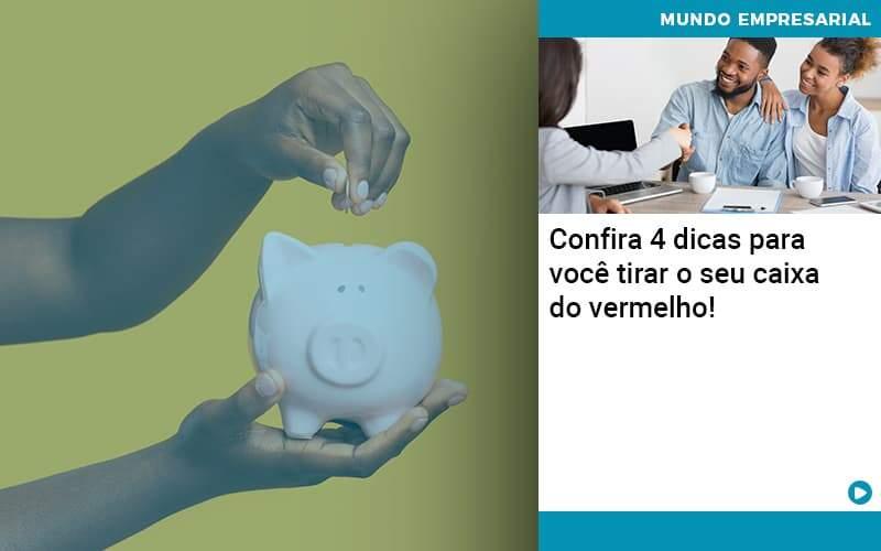 Confira 4 Dicas Para Você Tirar O Seu Caixa Do Vermelho Organização Contábil Lawini - Contabilidade em Brasília - DF | C & V Contadores Associados