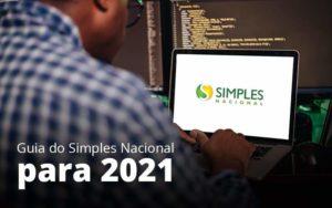 Guia Do Simples Nacional Para 2021 Post 1 Organização Contábil Lawini - Contabilidade em Brasília - DF | C & V Contadores Associados