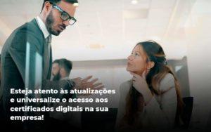 Quais Os Tipos De Certificados Digitais Organização Contábil Lawini - Contabilidade em Brasília - DF | C & V Contadores Associados