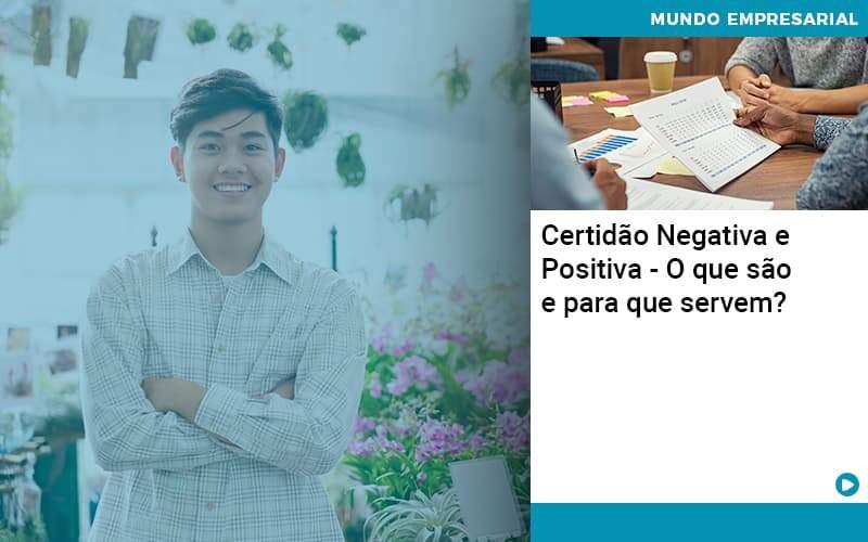 Certidao Negativa E Positiva O Que Sao E Para Que Servem Organização Contábil Lawini - Contabilidade em Brasília - DF | C & V Contadores Associados