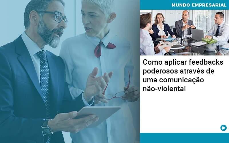 Como Aplicar Feedbacks Poderosos Atraves De Uma Comunicacao Nao Violenta Organização Contábil Lawini - Contabilidade em Brasília - DF   C & V Contadores Associados