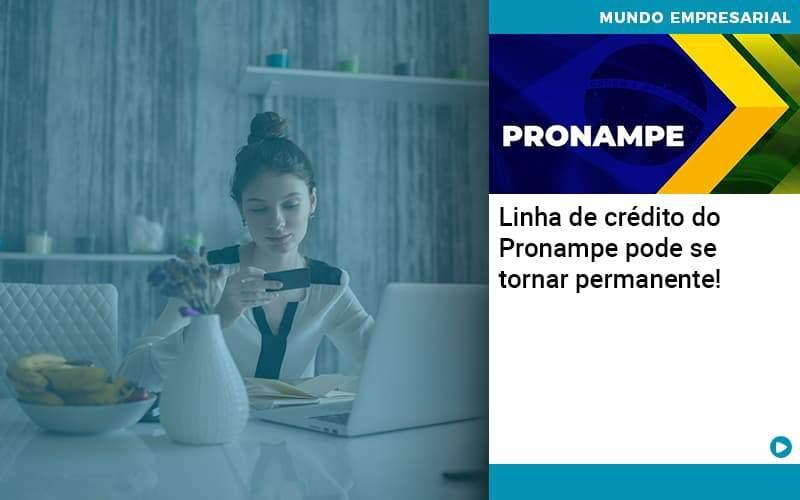Linha De Credito Do Pronampe Pode Se Tornar Permanente Organização Contábil Lawini - Contabilidade em Brasília - DF   C & V Contadores Associados