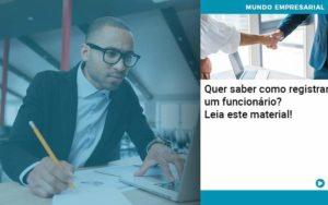 Quer Saber Como Registrar Um Funcionario Lia Este Material Organização Contábil Lawini - Contabilidade em Brasília - DF | C & V Contadores Associados