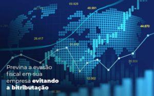 Previna A Evasao Fiscal Em Sua Empresa Evitando A Bitributacao Post 1 Organização Contábil Lawini - Contabilidade em Brasília - DF | C & V Contadores Associados