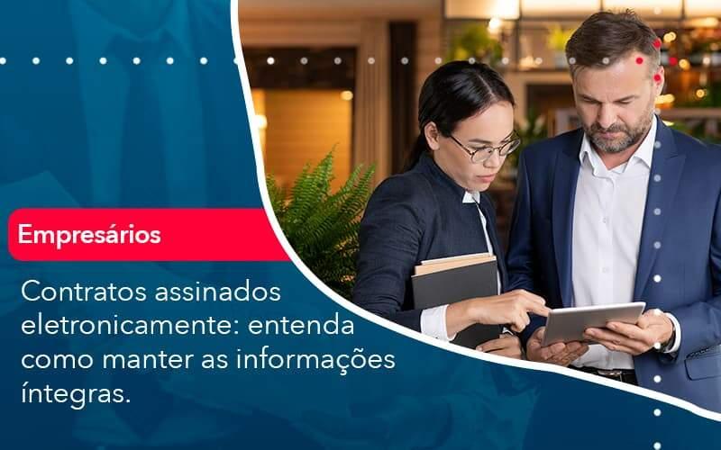 Contratos Assinados Eletronicamente Entenda Como Manter As Informacoes Integras 1 Organização Contábil Lawini - Contabilidade em Brasília - DF   C & V Contadores Associados