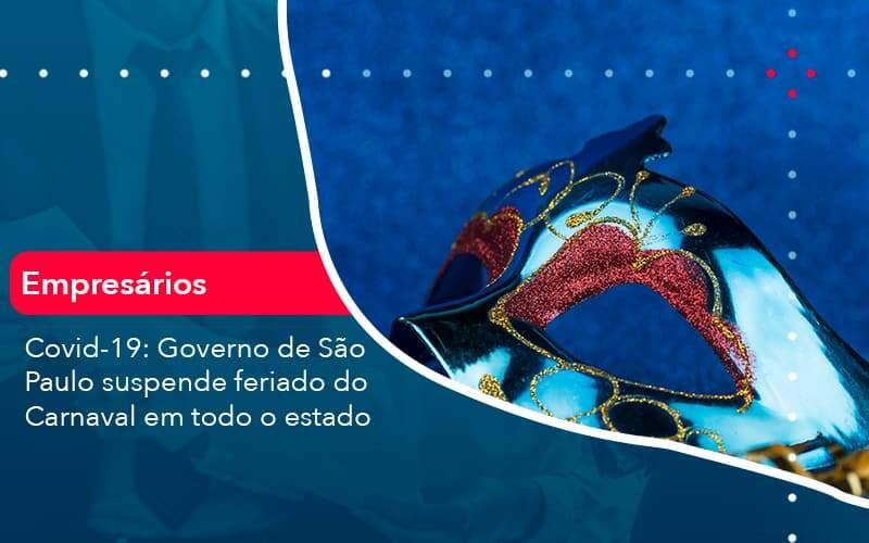 Covid 19 Governo De Sao Paulo Suspende Feriado Do Carnaval Em Todo Estado 1 Organização Contábil Lawini - Contabilidade em Brasília - DF | C & V Contadores Associados