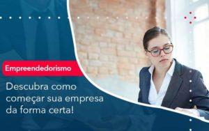 Descubra Como Comecar Sua Empresa Da Forma Certa Organização Contábil Lawini - Contabilidade em Brasília - DF | C & V Contadores Associados