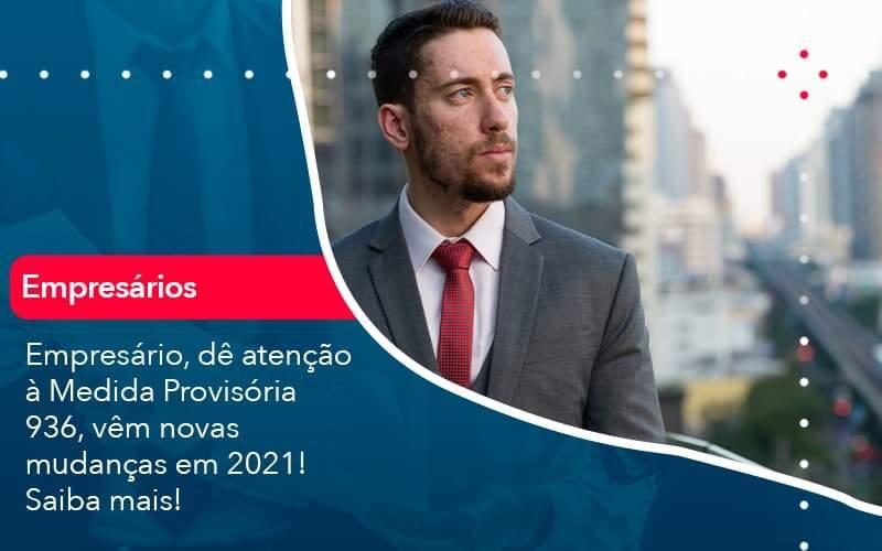 Empresario De Atencao A Medida Provisoria 936 Vem Novas Mudancas Em 2021 Saiba Mais 1 Organização Contábil Lawini - Contabilidade em Brasília - DF   C & V Contadores Associados