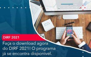 Faca O Dowload Agora Do Dirf 2021 O Programa Ja Se Encontra Disponivel Organização Contábil Lawini - Contabilidade em Brasília - DF | C & V Contadores Associados