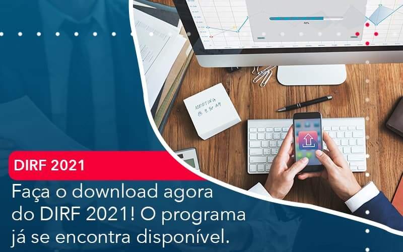 Faca O Dowload Agora Do Dirf 2021 O Programa Ja Se Encontra Disponivel Organização Contábil Lawini - Contabilidade em Brasília - DF   C & V Contadores Associados