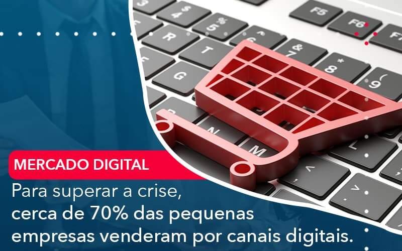 Para Superar A Crise Cerca De 70 Das Pequenas Empresas Venderam Por Canais Digitais Organização Contábil Lawini - Contabilidade em Brasília - DF   C & V Contadores Associados