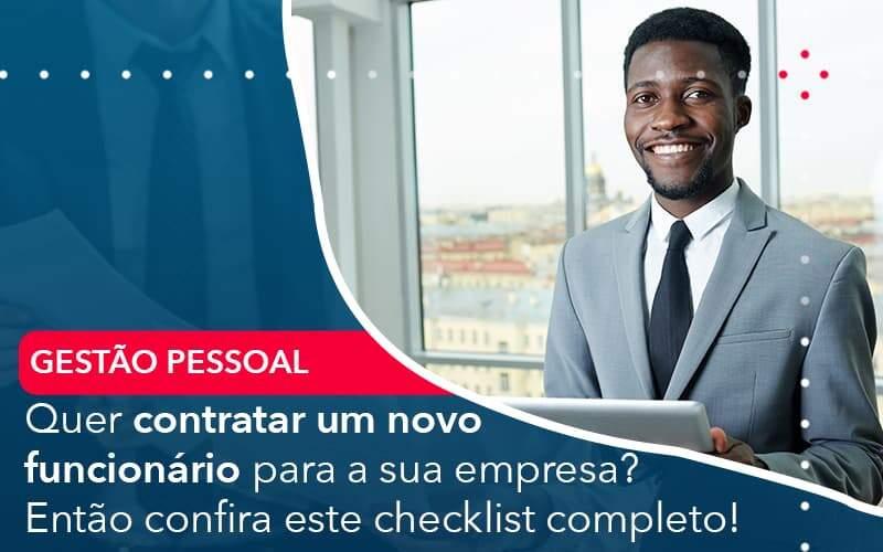Quer Contratar Um Novo Funcionario Para A Sua Empresa Entao Confira Este Checklist Completo Organização Contábil Lawini - Contabilidade em Brasília - DF | C & V Contadores Associados