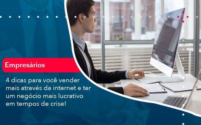 4 Dicas Para Voce Vender Mais Atraves Da Internet E Ter Um Negocio Mais Lucrativo Em Tempos De Crise 1 Organização Contábil Lawini - Contabilidade em Brasília - DF   C & V Contadores Associados
