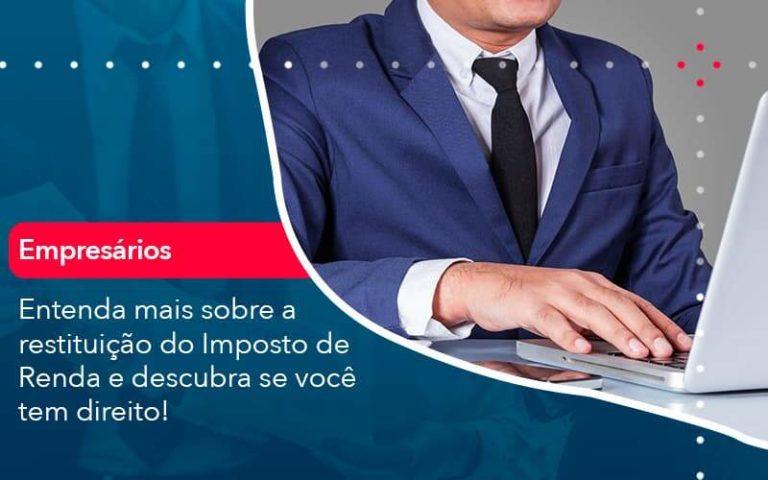 Entenda Mais Sobre A Restituicao Do Imposto De Renda E Descubra Se Voce Tem Direito 1 Organização Contábil Lawini - Contabilidade em Brasília - DF   C & V Contadores Associados